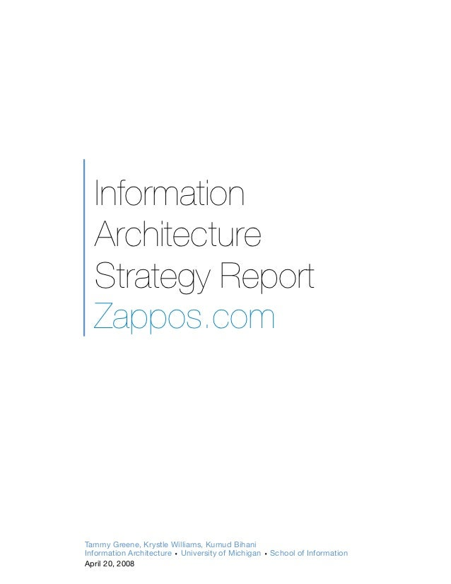 Information  Architecture  Strategy Report  Zappos.comTammy Greene, Krystle Williams, Kumud BihaniInformation Architecture...