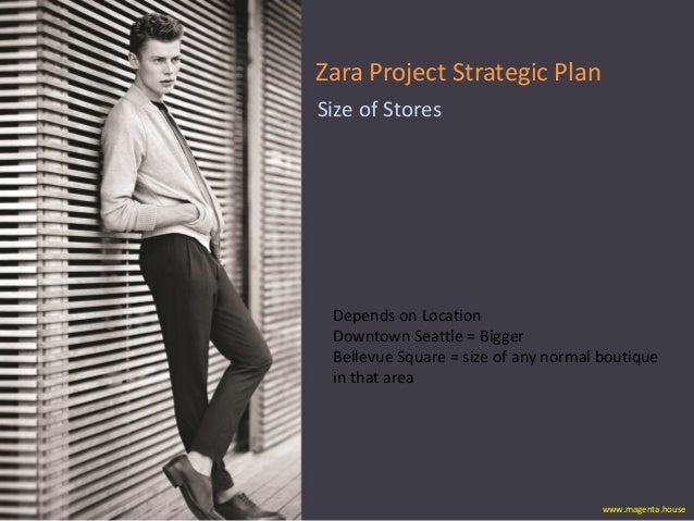 what is zara value proposition Value proposition •factors that zara delivers that is of value to the  customers -women/m en - zara is delivering value to its customers by.