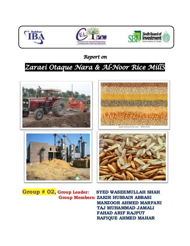 Report on  Zaraei Otaque Nara & Al-Noor Rice MillS  Group # 02, Group Leader:  SYED WASEEMULLAH SHAH Group Members: ZAKIR ...