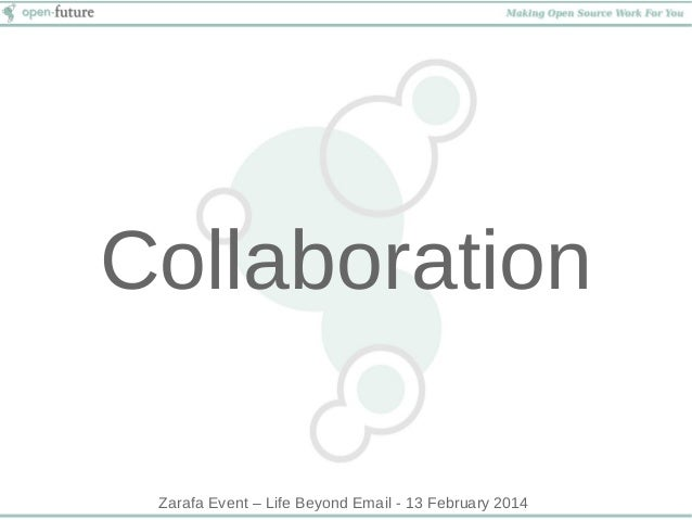 Collaboration Zarafa Event – Life Beyond Email - 13 February 2014