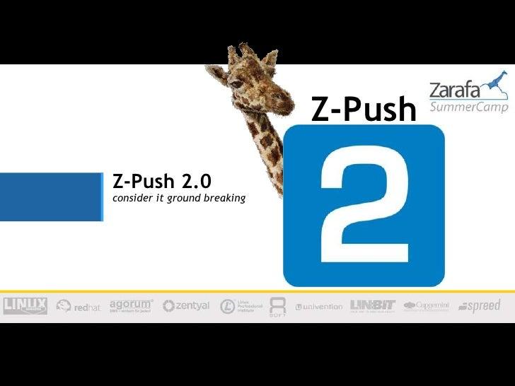 Zarafa SummerCamp 2012 - Keynote Sebastian Kummer - Z-Push 2.0