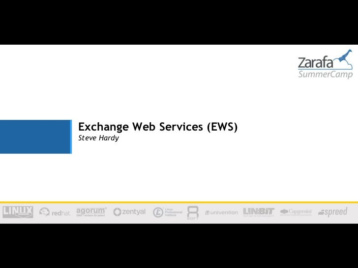 Zarafa SummerCamp 2012 - Exchange Web Services on Zarafa