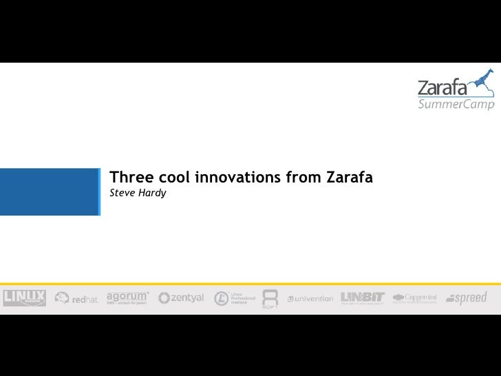 Three cool innovations from ZarafaSteve Hardy