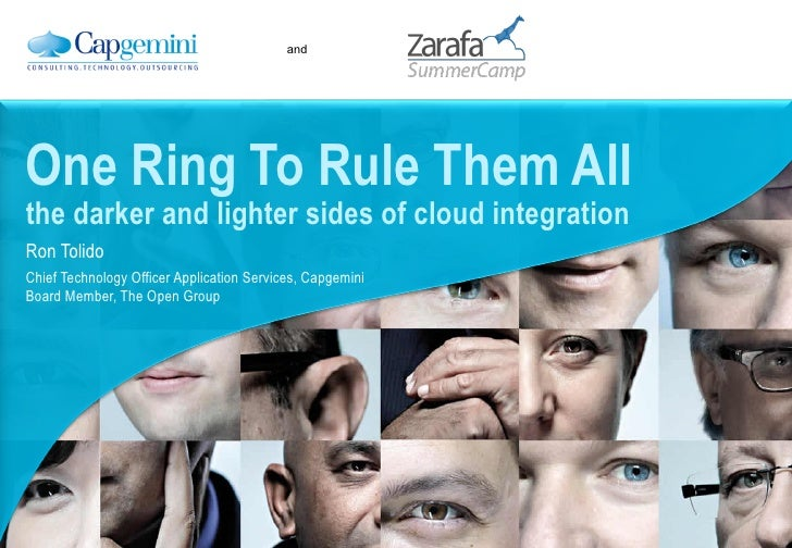 andOne Ring To Rule Them Allthe darker and lighter sides of cloud integrationRon TolidoChief Technology Officer Applicatio...
