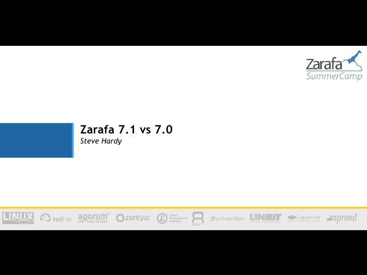 Zarafa 7.1 vs 7.0Steve Hardy