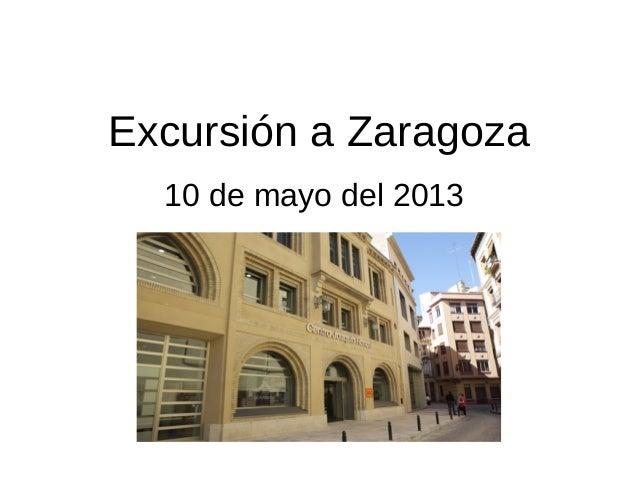 Excursión a Zaragoza10 de mayo del 2013