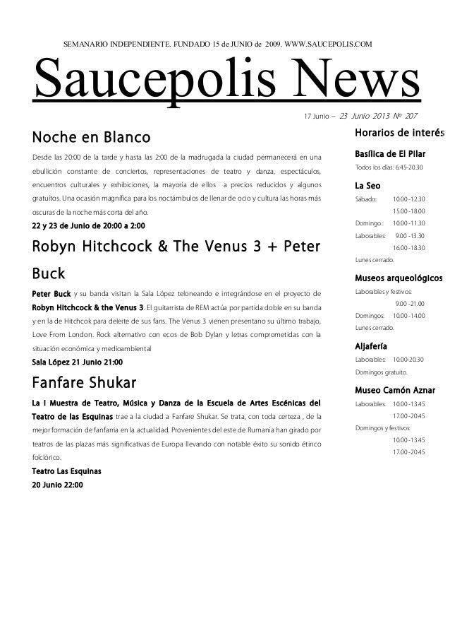 Saucepolis News17 Junio – 23 Junio 2013 Nº 207Noche en BlancoDesde las 20:00 de la tarde y hasta las 2:00 de la madrugada ...