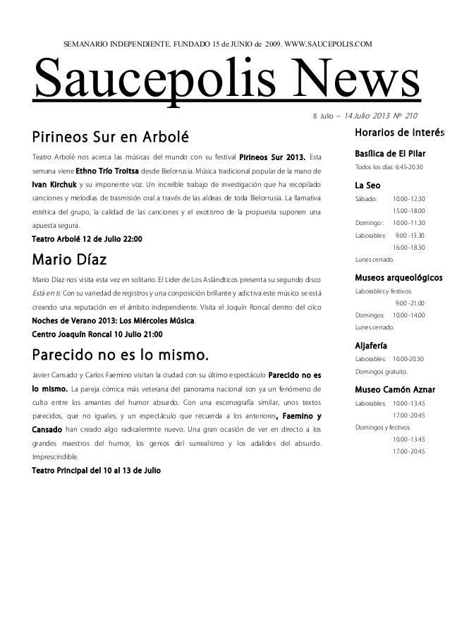 Saucepolis News8 Julio – 14 Julio 2013 Nº 210 Pirineos Sur en Arbolé Teatro Arbolé nos acerca las músicas del mundo con su...