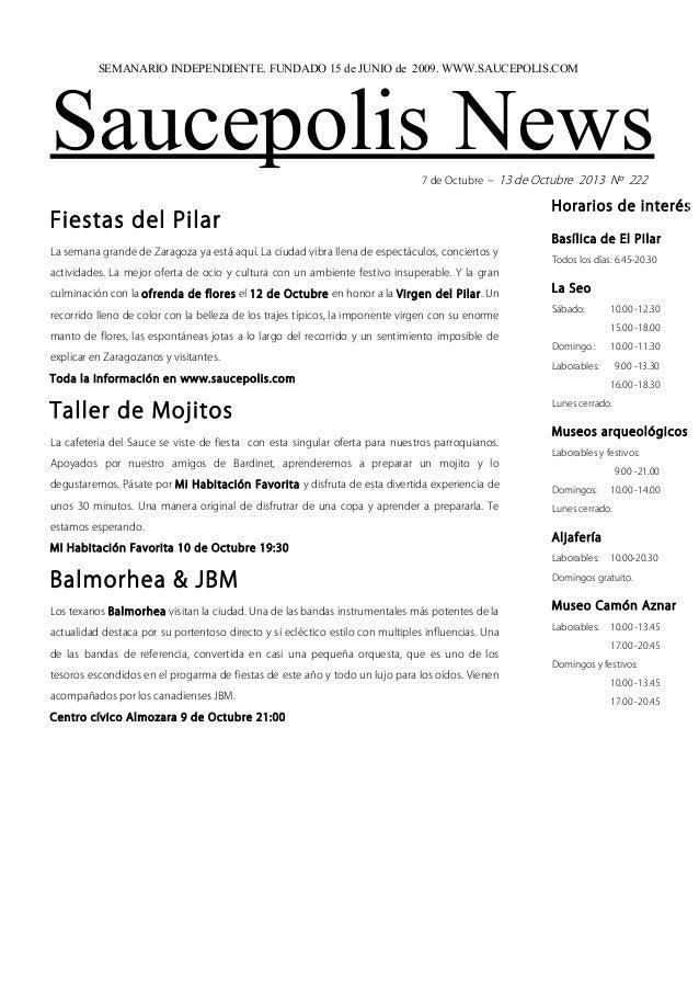 Saucepolis News7 de Octubre – 13 de Octubre 2013 Nº 222 Fiestas del Pilar La semana grande de Zaragoza ya está aquí. La ci...