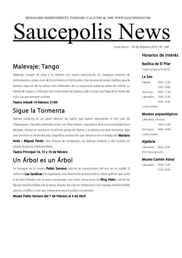 SEMANARIO INDEPENDIENTE. FUNDADO 15 de JUNIO de 2009. WWW.SAUCEPOLIS.COM  Saucepolis News 10 de Enero – 16 de Febrero 2014...