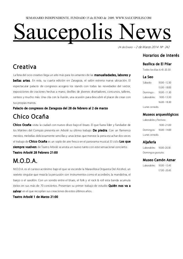 SEMANARIO INDEPENDIENTE. FUNDADO 15 de JUNIO de 2009. WWW.SAUCEPOLIS.COM  Saucepolis News 24 de Enero – 2 de Marzo 2014 Nº...