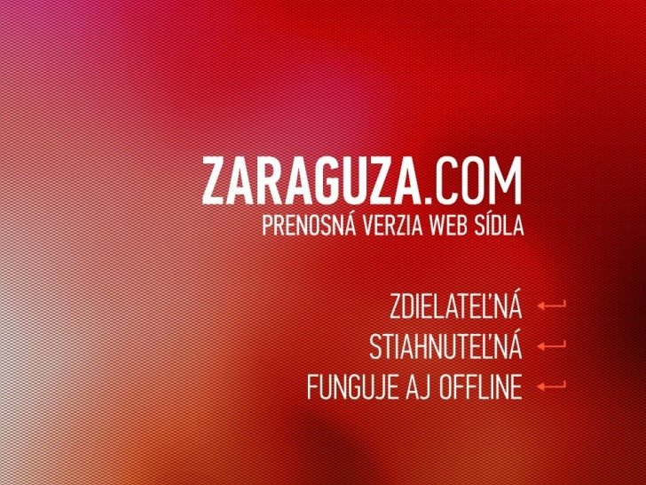 ZARAGUZA.com PRENOSNÁ VERZIA WEB SÍDLA Zdielateľná Stiahnuteľná Funguje aj offline