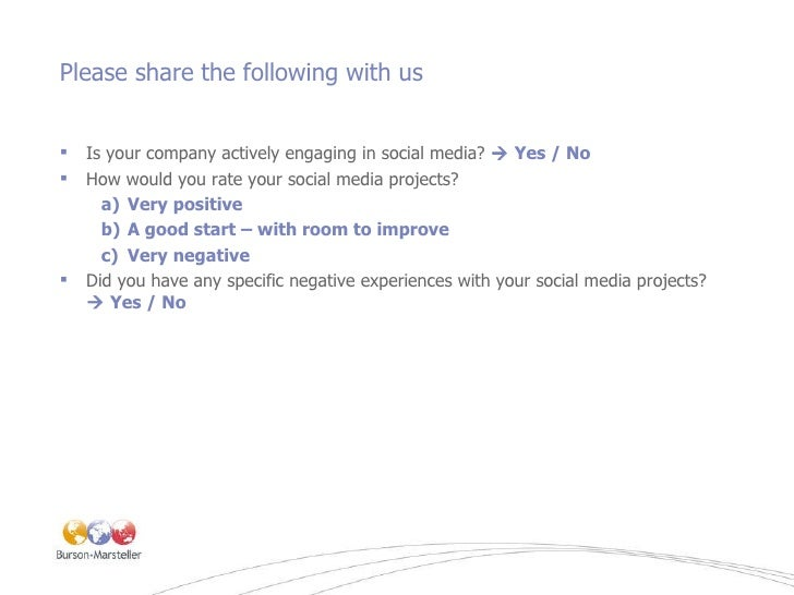 Please share the following with us <ul><li>Is your company actively engaging in social media?    Yes / No </li></ul><ul><...
