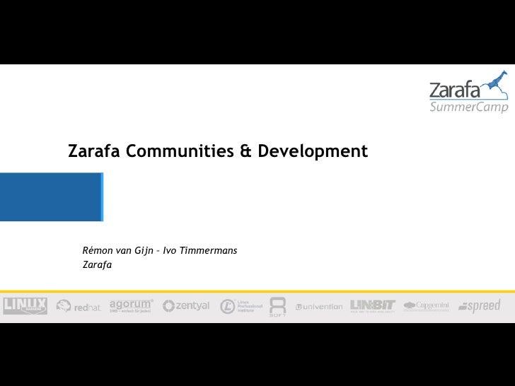 Zarafa Communities & Development Rémon van Gijn – Ivo Timmermans Zarafa