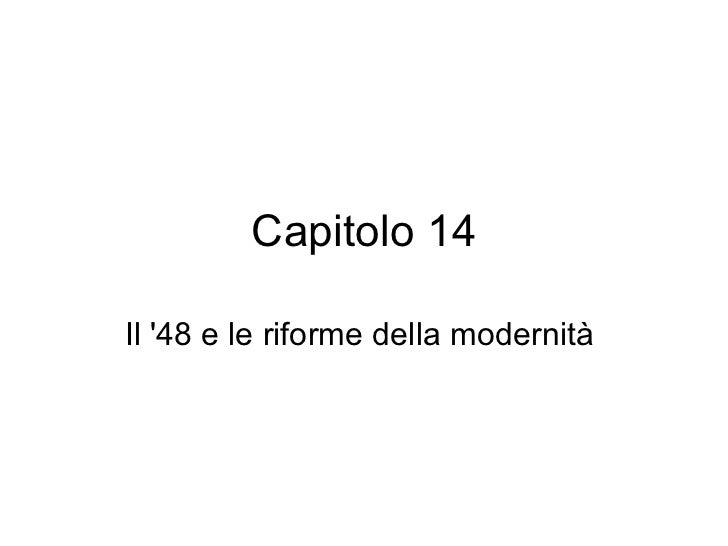Capitolo 14 Il '48 e le riforme della modernità