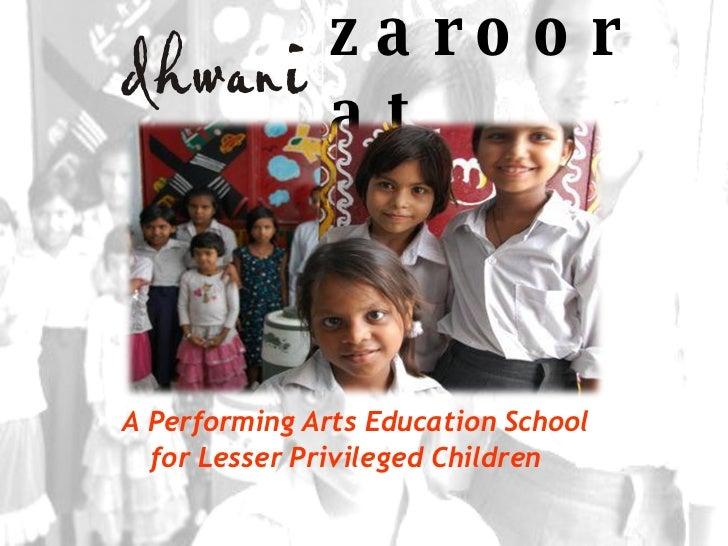 A Performing Arts Education School for Lesser Privileged Children   zaroorat