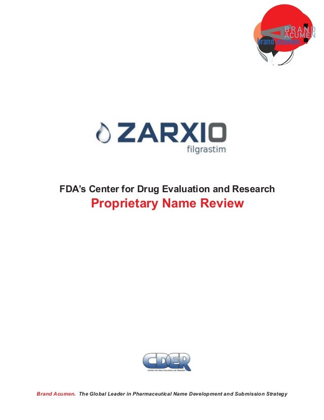 Zarxio The FDAs CDER Proprietary Name Review Of The