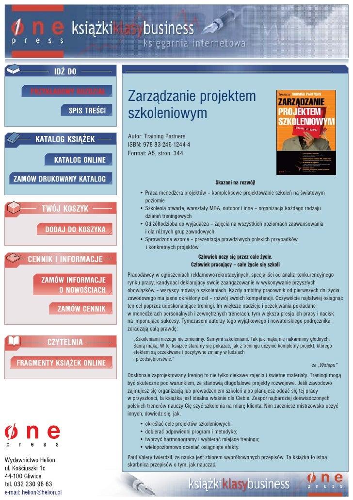 Zarz¹dzanie projektem szkoleniowym Autor: Training Partners ISBN: 978-83-246-1244-4 Format: A5, stron: 344                ...
