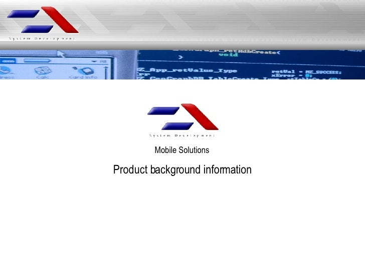 Mobile Solutions Product background information