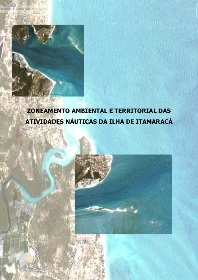 ZONEAMENTO AMBIENTAL E TERRITORIAL DAS          ATIVIDADES NÁUTICAS DA ILHA DE ITAMARACÁZoneamento Ambiental e Terirtorial...