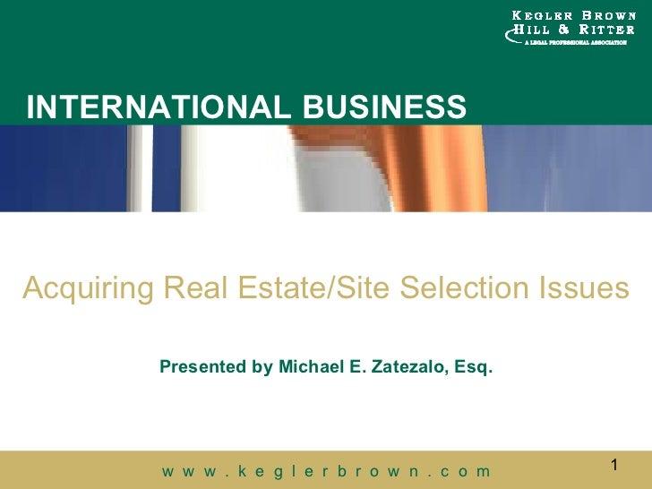 Acquiring Real Estate / Site Selection   Michael E. Zatezalo