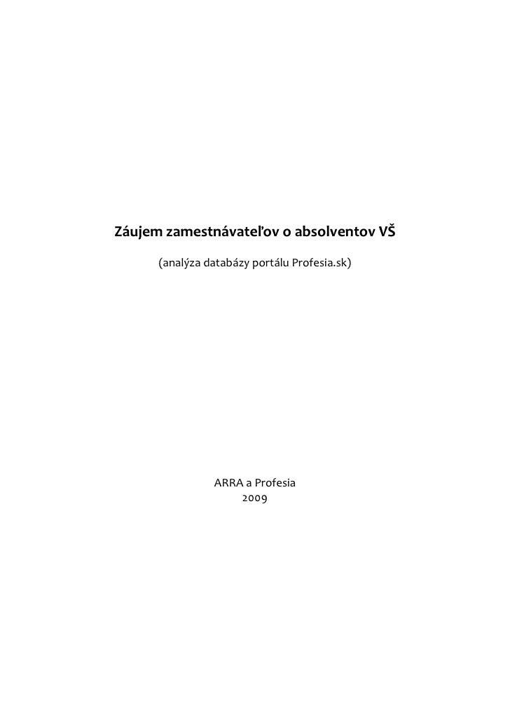 Záujem zamestnávateľov o absolventov VŠ      (analýza databázy portálu Profesia.sk)                ARRA a Profesia        ...
