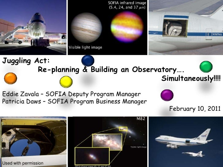 Juggling Act:<br />Re-planning & Building an Observatory….<br />Simultaneously!!!!<br />Eddie Zavala – SOFIA Deputy Progra...