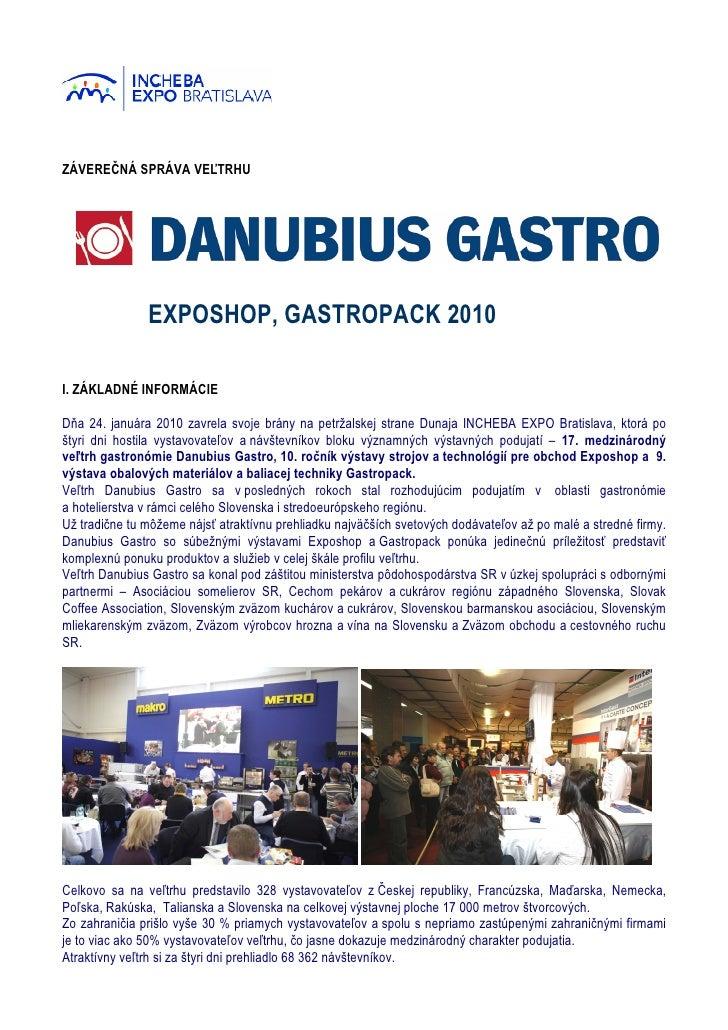 ZÁVEREČNÁ SPRÁVA VEĽTRHU                    EXPOSHOP, GASTROPACK 2010  I. ZÁKLADNÉ INFORMÁCIE  Dňa 24. januára 2010 zavrel...