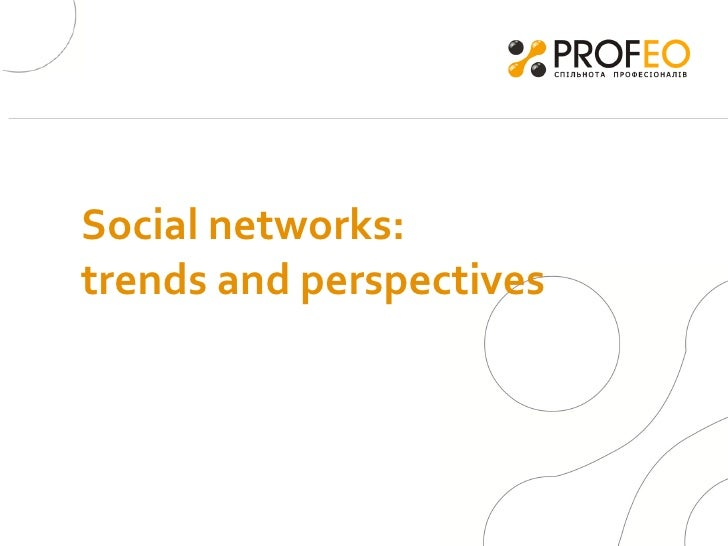 Social networks :  trends and perspectives