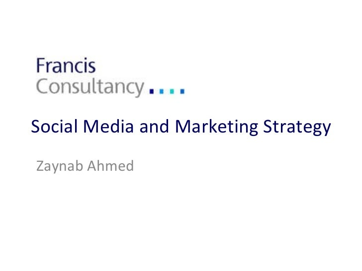 Social Media and Marketing Strategy Zaynab Ahmed
