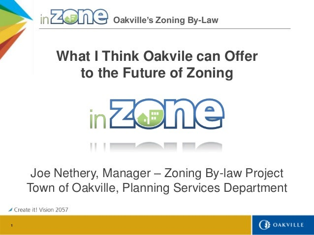 Joe Nethery - Oakville on the Future of Zoning (CIP Vancouver 2013)