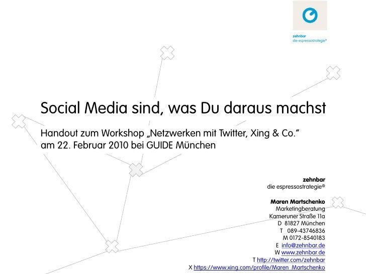 """Social Media sind, was Du daraus machst Handout zum Workshop """"Netzwerken mit Twitter, Xing & Co."""" am 22. Februar 2010 bei ..."""