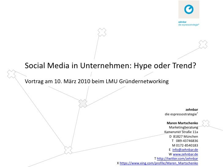 Social Media in Unternehmen: Hype oder Trend? Vortrag am 10. März 2010 beim LMU Gründernetworking                         ...