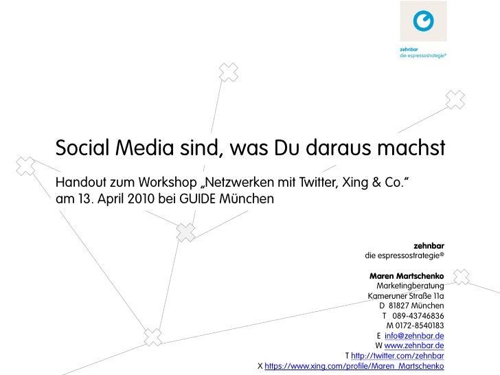 """Social Media sind, was Du daraus machst Handout zum Workshop """"Netzwerken mit Twitter, Xing & Co."""" am 13. April 2010 bei GU..."""