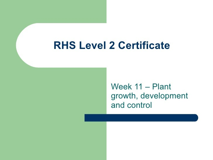 RHS Level 2 Certificate Week 11 – Plant growth, development and control
