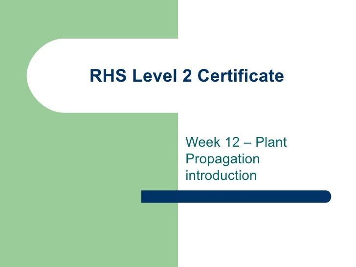 RHS Level 2 Certificate - week 12 overview