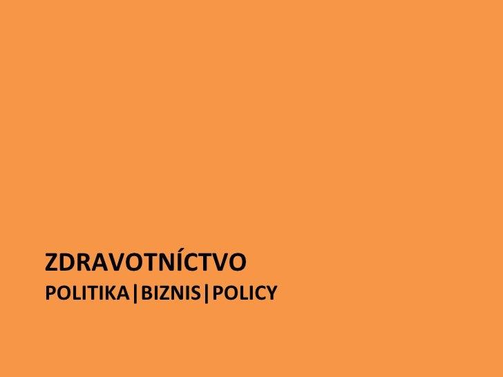 M. Filko: Zdravotníctvo: politika - biznis - policy