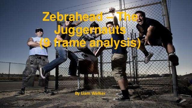 Zebrahead – The Juggernauts (9 frame analysis) By Liam Walker