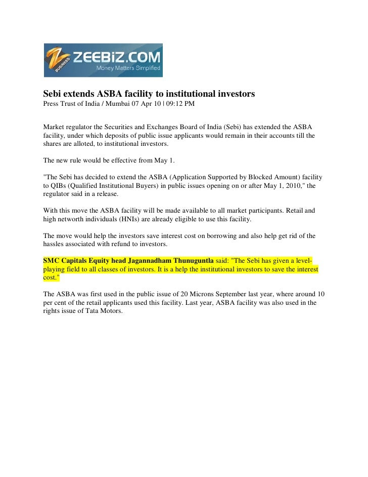 Sebi extends ASBA facility to institutional investors Press Trust of India / Mumbai 07 Apr 10 | 09:12 PM   Market regulato...