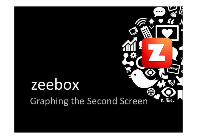 zeebox   Graphing  the  Second  Screen