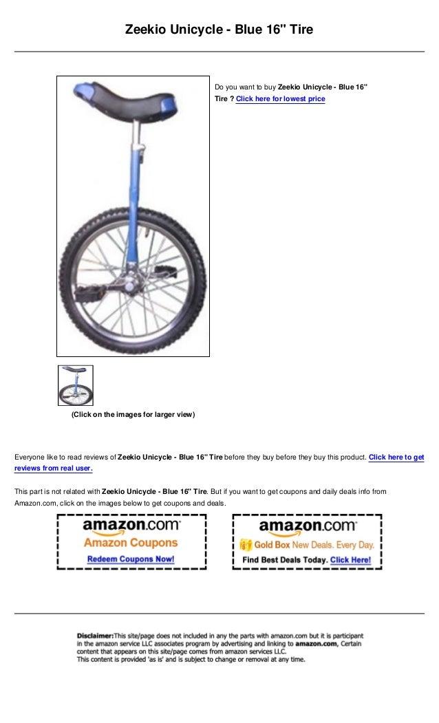 "Zeekio Unicycle - Blue 16"" TireEveryone like to read reviews of Zeekio Unicycle - Blue 16"" Tire before they buy before the..."