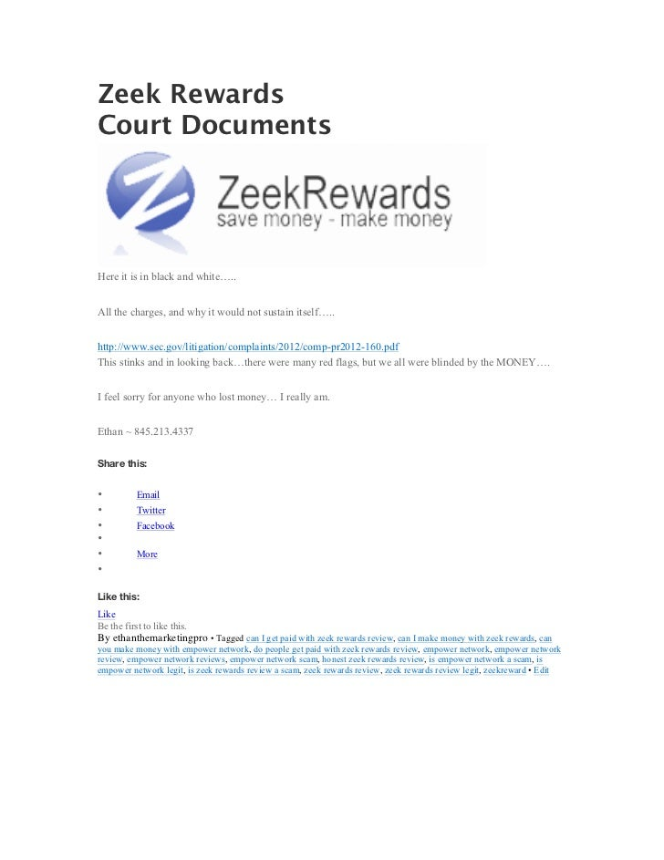 Zeek RewardsCourt DocumentsHere it is in black and white…..All the charges, and why it would not sustain itself…..http://w...