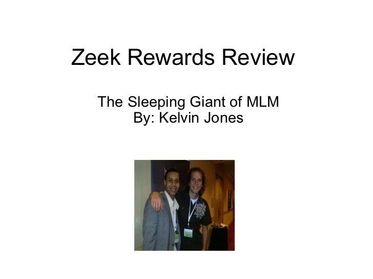 Zeek Rewards Review The Sleeping Giant of MLM By: Kelvin Jones