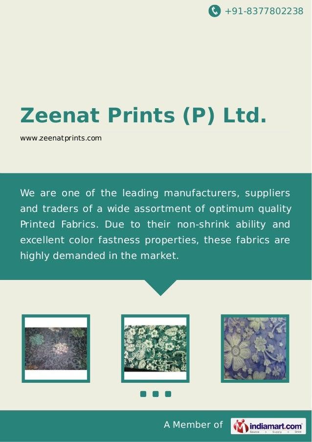 +91-8377802238  Zeenat Prints (P) Ltd. www.zeenatprints.com  We are one of the leading manufacturers, suppliers and trader...