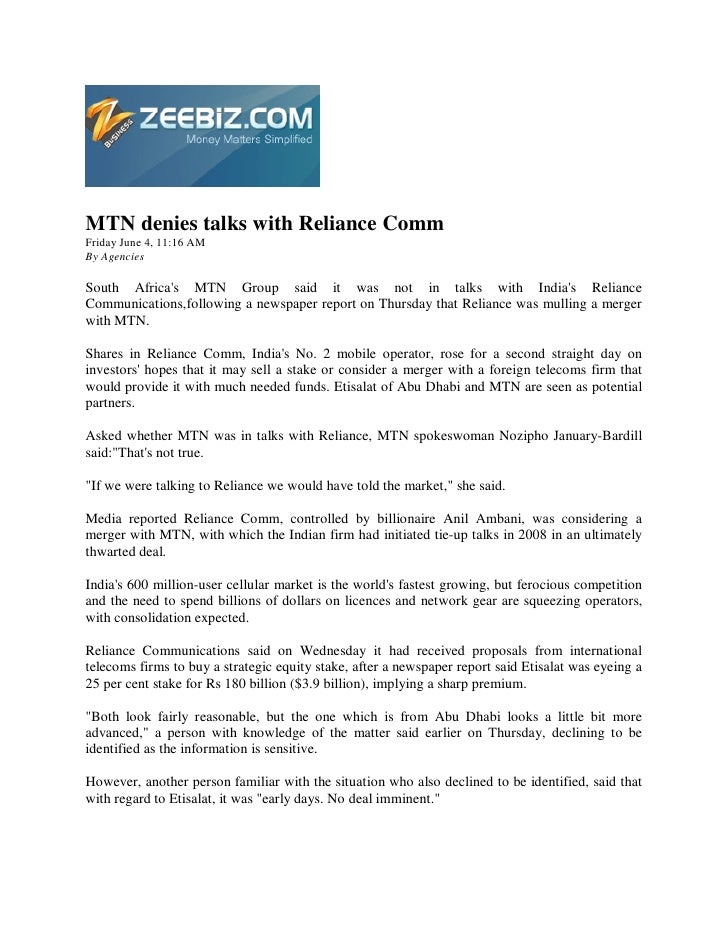 MTN denies talks with Reliance Comm Friday June 4, 11:16 AM By Agencies  South Africa's MTN Group said it was not in talks...