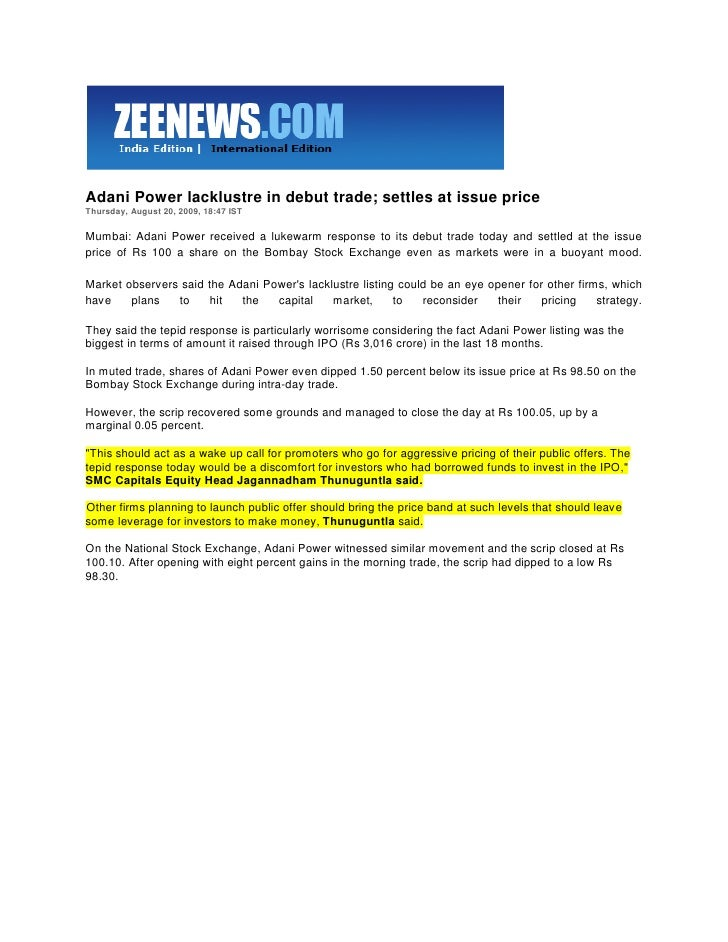 Zee News August 21, 2009 Adani Power Lacklustre In Debut Trade; Settles At Issue Price