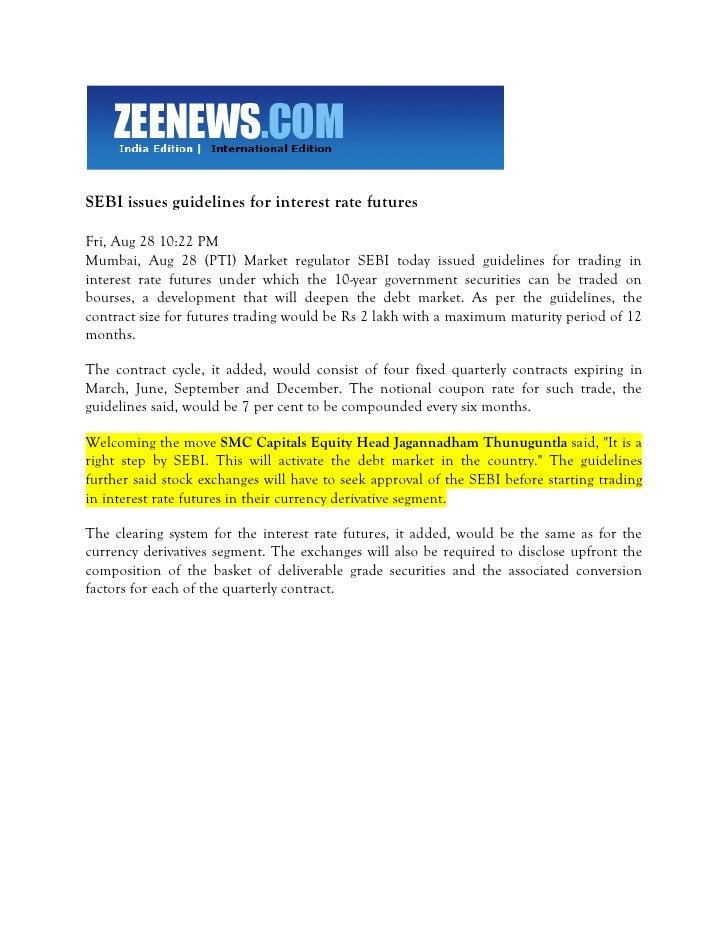 SEBI issues guidelines for interest rate futures  Fri, Aug 28 10:22 PM Mumbai, Aug 28 (PTI) Market regulator SEBI today is...
