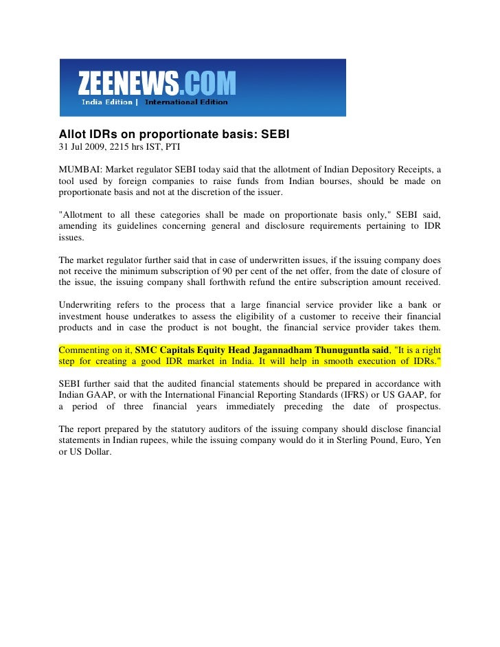 Allot IDRs on proportionate basis: SEBI 31 Jul 2009, 2215 hrs IST, PTI  MUMBAI: Market regulator SEBI today said that the ...