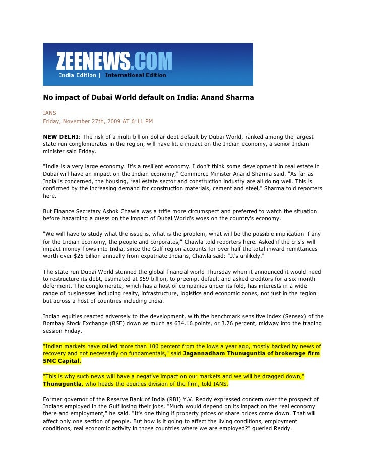 No impact of Dubai World default on India: Anand Sharma  IANS Friday, November 27th, 2009 AT 6:11 PM  NEW DELHI: The risk ...