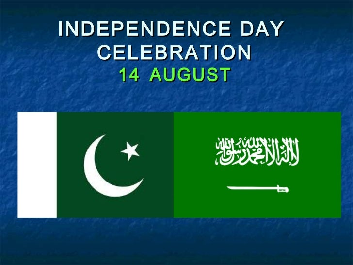 INDEPENDENCE DAY   CELEBRATION    14 AUGUST